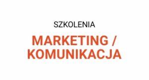szkolenia marketing komunikacja